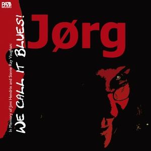 We Call It Blues! | Jörg