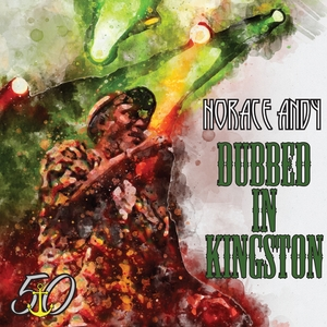 Dubbed in Kingston | Horace Andy