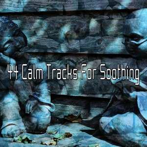 44 Calm Tracks For Soothing | Zen Meditation and Natural White Noise and New Age Deep Massage