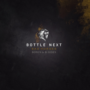 Bad Horses | Bottle Next