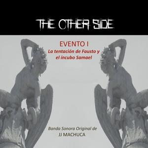 The Other Side Evento 1: La Tentación de Fausto y el Íncubo Samael   JJ Machuca