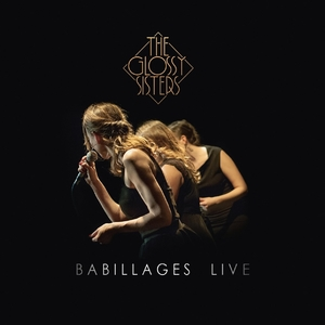 Babillages Live | The Glossy Sisters