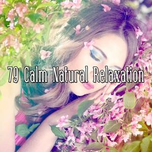 79 Calm Natural Relaxation | Musica para Dormir Dream House