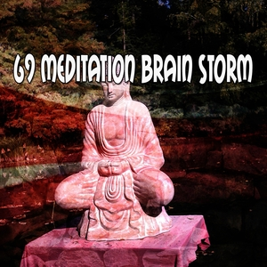 69 Meditation Brain Storm | Zen Meditation and Natural White Noise and New Age Deep Massage