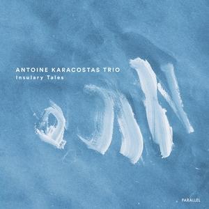 Insulary Tales | Antoine Karacostas Trio