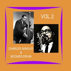 Charles Mingus & Booker Ervin / First Recordings, Vol. 2 | Charles Mingus & Booker Ervin