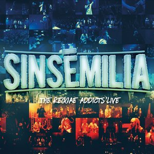 The Reggae Addicts | Sinsemilia