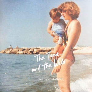 We're Still Alive | The Tame and the Wild