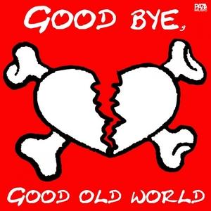 Goodbye, Good Old World | Jörg