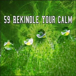59 Rekindle Your Calm | Zen Meditation and Natural White Noise and New Age Deep Massage