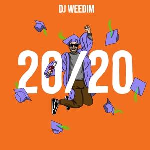 20 / 20 | DJ Weedim