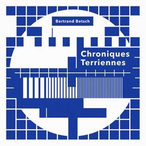 Chroniques terriennes | Bertrand Betsch