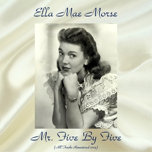 Mr. Five By Five | Ella Mae Morse