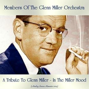 A Tribute To Glenn Miller - In The Miller Mood | Members Of The Glenn Miller Orchestra