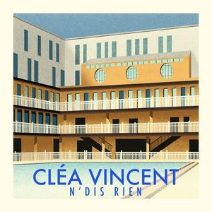 N'dis rien | Cléa Vincent