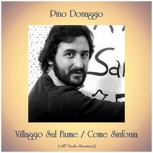 Villaggio Sul Fiume / Come Sinfonia | Pino Donaggio