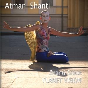 Shanti Grace Planet Vision   Atman Shanti