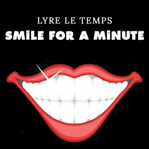 Smile for a Minute | Lyre le temps