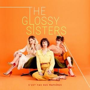 C'est pas des manières | The Glossy Sisters