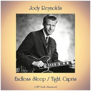 Endless Sleep / Tight Capris | Jody Reynolds