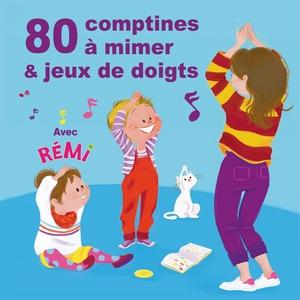 80 comptines à mimer et jeux de doigts   Rémi Guichard