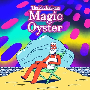 Magic Oyster | The Fat Badgers