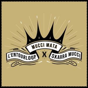 Mucci Mata | L'Entourloop
