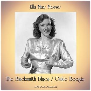 The Blacksmith Blues / Oakie Boogie | Ella Mae Morse