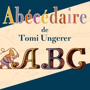 Abécédaire de Tomi Ungerer | Rémi Guichard