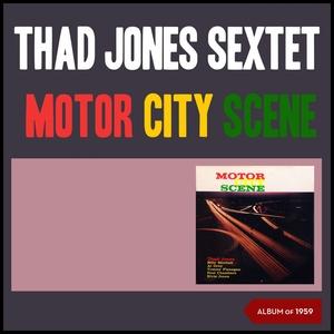 Motor City Scene | Thad Jones Sextet