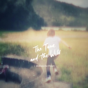 Avalanche Heart | The Tame and the Wild
