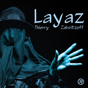 Layaz | Thierry Zaboitzeff