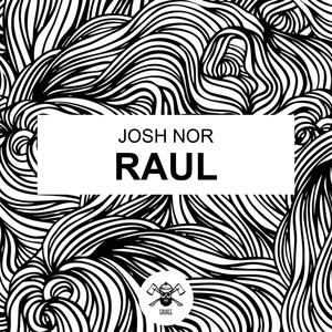 Raul | Josh Nor
