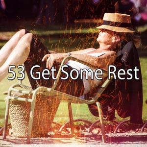 53 Get Some Rest | Musica para Dormir Dream House