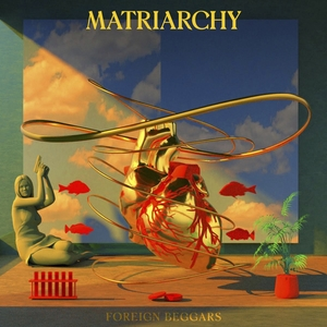 Matriarchy | Foreign Beggars