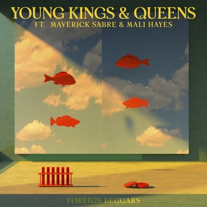 Young Kings & Queens | Foreign Beggars