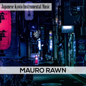 Japanese Kyoto Instrumental Music | Mauro Rawn