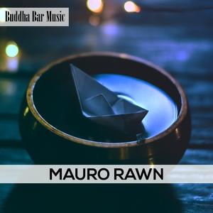 Buddha Bar Music | Mauro Rawn