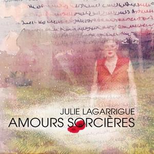 Amours sorcières | Julie Lagarrigue