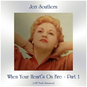 When Your Heart's On Fire - Part 1 | Jeri Southern