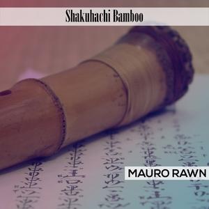 Shakuhachi Bamboo | Mauro Rawn