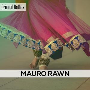 Oriental Ballets | Mauro Rawn