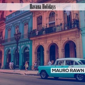 Havana Holidays | Mauro Rawn