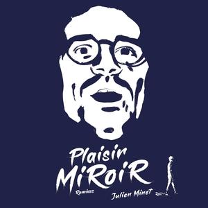 Plaisir miroir | Julien Minet