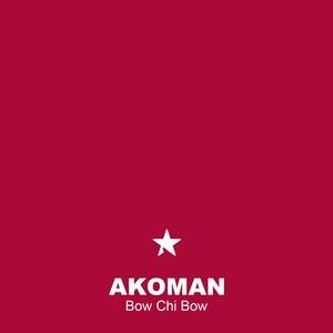 Bow Chi Bow | Akoman