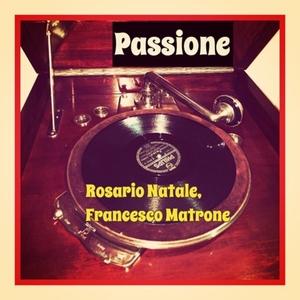 Passione | Francesco Matrone
