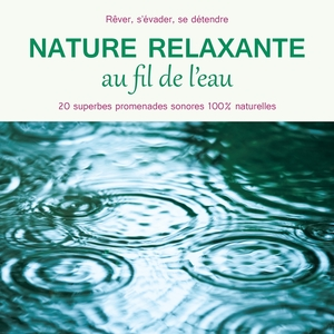 Nature relaxante au fil de l'eau | Fernand Deroussen