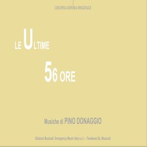 Le ultime 56 ore | Pino Donaggio