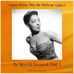 By Special Request Part 1   Carmen McRae With Mat Matthews Quintet