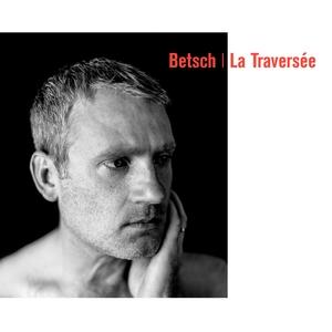 La traversée | Bertrand Betsch
